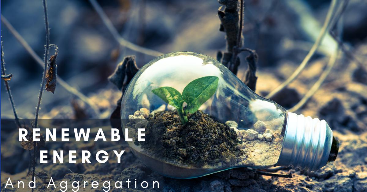 Renewable Energy and Aggregation