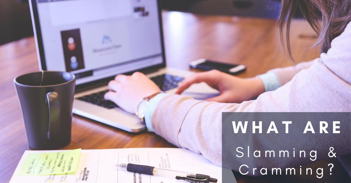 What Are Slamming & Cramming?